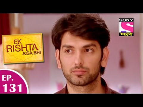 Ek Rishta Aisa Bhi - एक रिश्ता ऐसा भी - Episode 131 - 11th February 201 video
