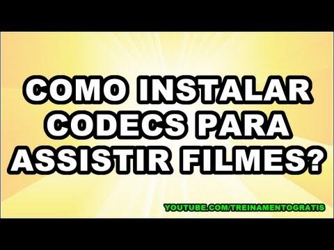 COMO INSTALAR CODECS PARA ASSISTIR FILMES (HD) (EM PORTUGUÊS)