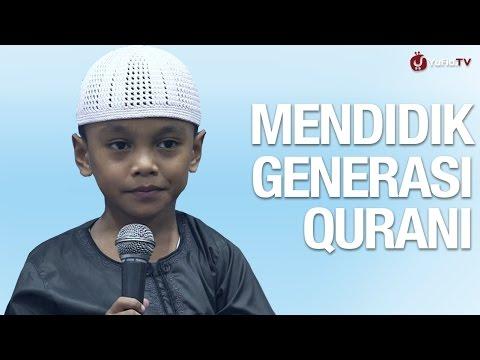Mendidik Generasi Qurani - Ustadz La Ode Abu Hanafi Dan Musa Hafidz Cilik Indonesia