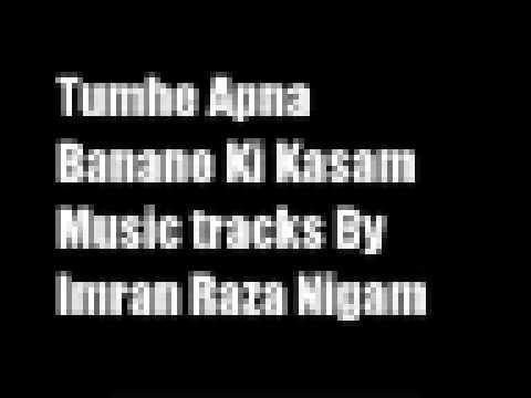 Tumhe Apna Banane Ki Kasam Khayi Hai