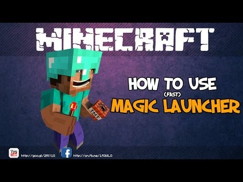 How to use : Magic Launcher [1.7.4 / 1.7.2 / 1.6.4]