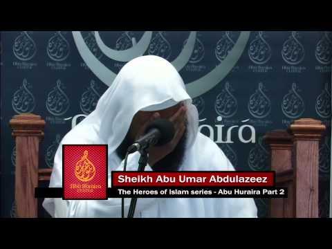 2014 09 19 Sheikh Abdulazeez Heroes of Islam Series   Abu Huraira Part 2