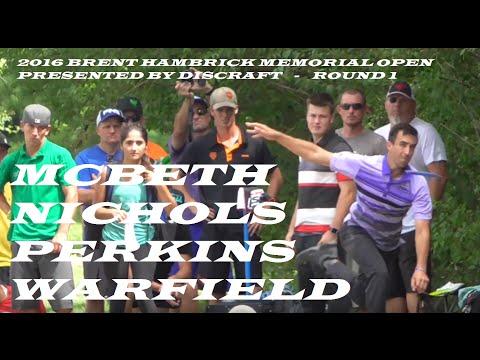 Brent Hambrick Memorial Open 2016 - Round 1 - McBeth, Nichols, Perkins, Warfield - Disc Golf