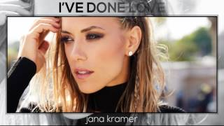Jana Kramer I've Done Love