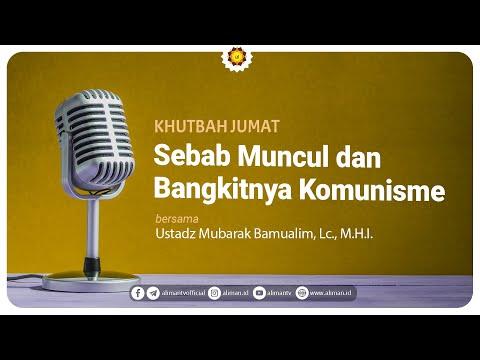 Khutbah Jumat: Sebab Muncul & Bangkitnya Komunisme - Ustadz Mubarak Bamualim, Lc., M.H.I