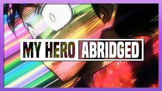 My Hero Academia ABRIDGED // 18