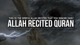 The Quran That Allah Recited – Mindblowing