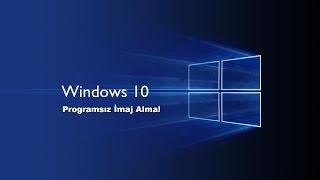 Windows 10 Yedekleme (imaj Alma) Programsız.!