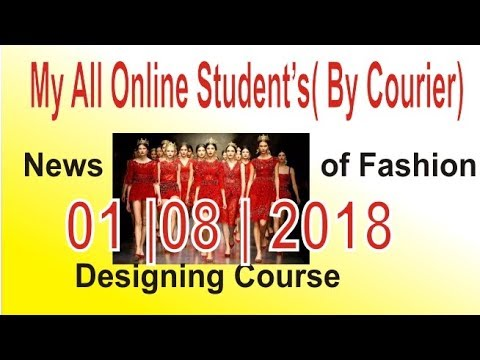 My All Student's Important Information Update 01 / 08 / 2018 about fashion designing course
