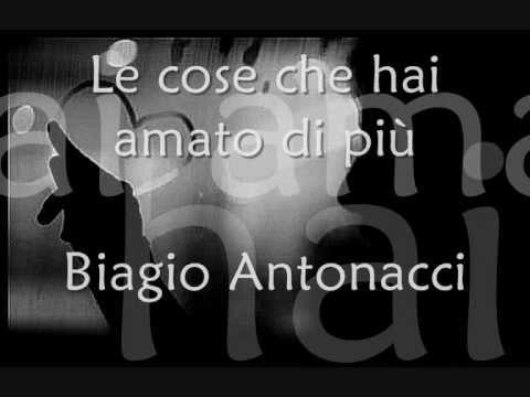 Biagio Antonacci - Le Cose Che Hai Amato Di Piu