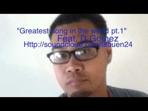 Jon Labuen Greatest Song In The World Pt.1 Feat. D. Gomez