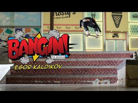 Egor Kaldikov - Bangin!