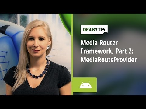 Media Router Framework - Part 2 - MediaRouteProvider