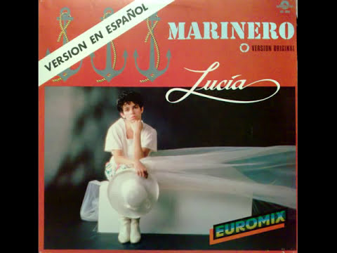 Lucia ~ Marinero (Spanish Version) ~ 1986