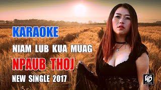 Niam Lub Kua Muag - Npaub Thoj [Official Audio Karaoke] เพลงม้งใหม่ 2017