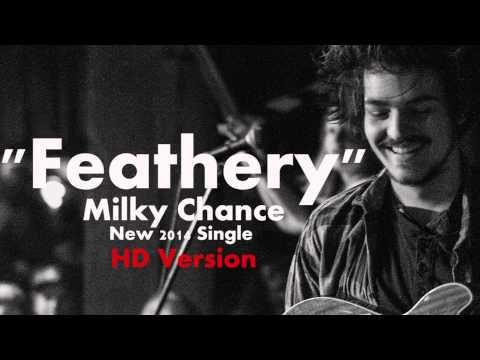 Milky Chance - Feathery (HD Album Version)