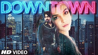 Down Town: Rubal Jawa (Full Song) | J Hind | Latest Punjabi Songs 2018