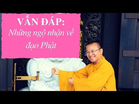 Vấn đáp: Những ngộ nhận về đạo Phật