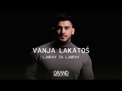 Vanja Lakatoš - Ljubav za ljubav - (Official Video 2020)