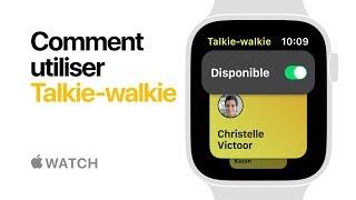 AppleWatch Series4 — Comment utiliser Talkie-walkie — Apple