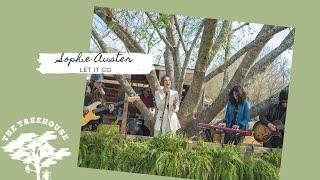Let It Go - Sophie Auster | Treehouse Sessions