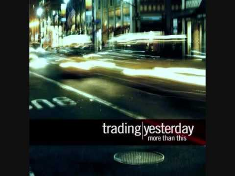 Trading Yesterday-Fall Into You