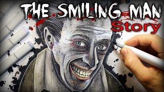 The Smiling Man: STORY - Creepypasta + Drawing