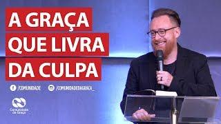 A graça que livra da culpa | Pr. Ronaldo Bezerra