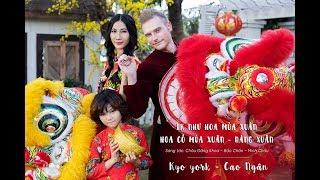 MV HÀI TẾT 2019  | LK NÀNG XUÂN - HOA CỎ MÙA XUÂN - NHƯ HOA MÙA XUÂN | KYO YORK, CAO NGÂN