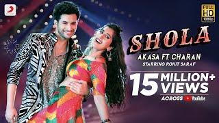 Shola   AKASA ft. Charan   Rohit Saraf   Party Hit Song 2021