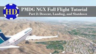 [P3D] 2018 PMDG NGX Full Flight Tutorial | Part 2: Descent + Landing + Shutdown