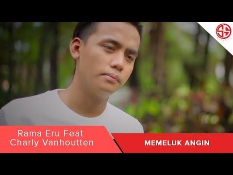 Memeluk Angin - Rama Eru Feat Charly Van Houten (OFFICIAL MUSIC VIDEO)