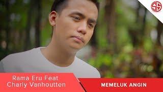 Memeluk Angin - Rama Eru Feat Charly Van Houten (OFFICIAL VIDEO MUSIK)