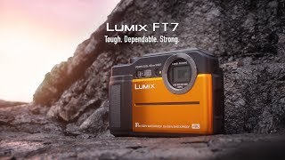 Panasonic LUMIX FT7 - Tough. Dependable. Strong