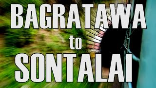 BAGRATAWA - SONTALAI full coverage ! 1 Tunnel and a 140 year old bridge !!