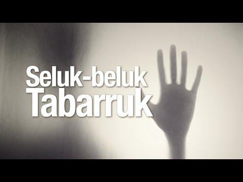 Ceramah Agama: Seluk Beluk Tabarruk - Ustadz Ahmad Zainuddin, Lc.