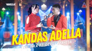 Yeni Inka ft. Gerry Mahesa ADELLA - Kandas (  ANEKA SAFARI)