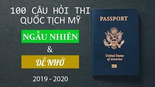 100 CÂU HỎI THI QUỐC TỊCH MỸ 2020 | NGẪU NHIÊN | DỄ NHỚ