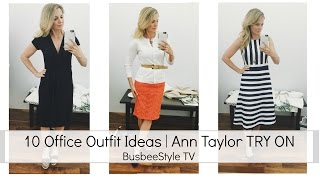 Ann Taylor TRY ON | 10 Summer Office Outfit Ideas | BusbeeStyle TV