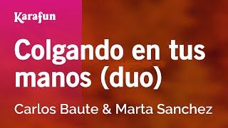 Download Lagu Karaoke Colgando en tus manos (duo) - Carlos Baute * Gratis STAFABAND