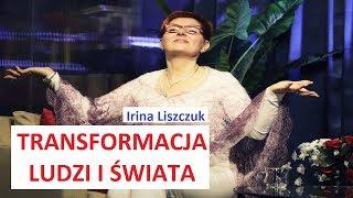 TRANSFORMACJA LUDZI I ŚWIATA - Irina Liszczuk © VTV
