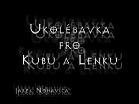 Jaromir Nohavica - Ukolébavka Pro Kubu A Lenku