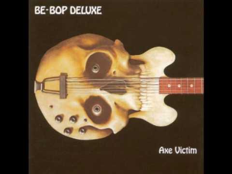 Be Bop Deluxe - Love Is Swift Arrows