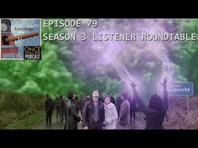 Greetings from Storybrooke Episode #79 - Once Upon a Time Season 3 Listener Roundtable