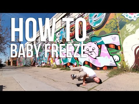 How to Breakdance | Baby Freeze | Beginning Breaking Tutorial