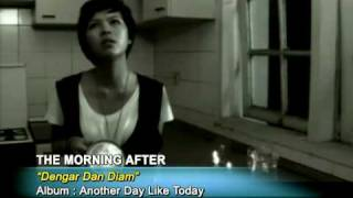 The Morning After - Dengar Dan Diam