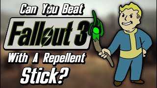 Can You Beat Fallout 3 With Only A Repellent Stick?