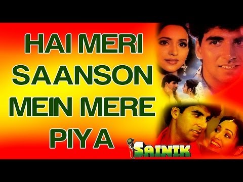 Hain Meri Sanson Men Mere Piya - Sainik - Akshay Kumar & Ashwini Bhave - Full Song video