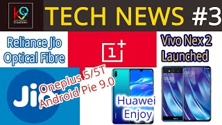 Tech News #3- Vivo Nex 2,Oneplus 5t pie beta,Realme buds,Apple watch series 4, Reliance Jio Fiber...