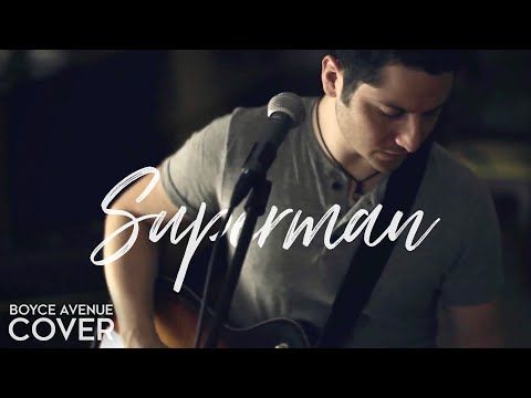Superman - Five For Fighting (Boyce Avenue cover) on iTunes‬ & Spotify